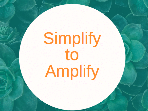 simplify to amplify your business